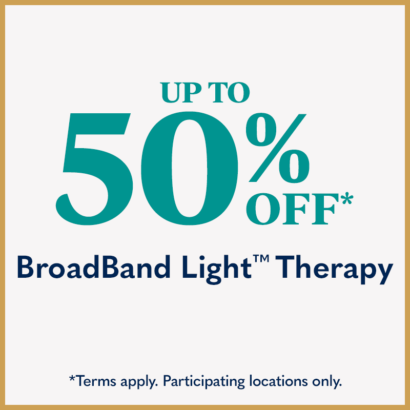 Up to 50% Off BroadBand Light Therapy - Terms apply. Participating locations only.