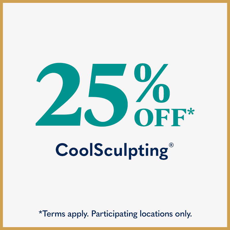 25% Off CoolSculpting - Terms apply. Participating locations only.