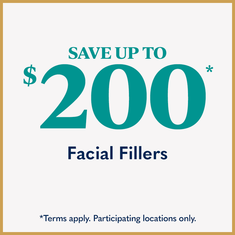 Save Up To $200 Facial Fillers - Terms apply. Participating locations only.